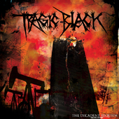 Tragic Black - The Decadent Requiem