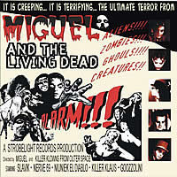 Miguel & the Living Dead - Alarm !!!