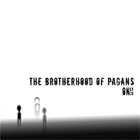Brotherhood of Pagans - Only Once