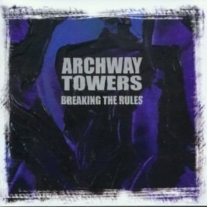 Archway Towers - Breaking The Rules
