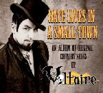 Aurelio Voltaire - Hate Lives In A Small Town