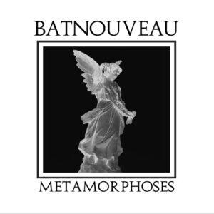 Bat Nouveau - Metamorphoses