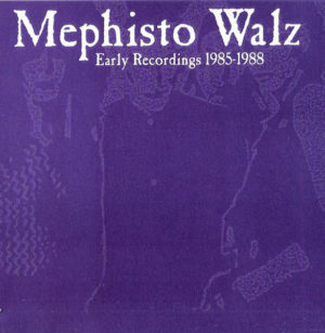 Mephisto Walz - Early Recordings 1985-1988