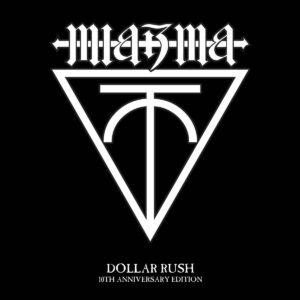 Miazma - Dollar Rush (10th Anniversary Gothic Rock Limited Edition)