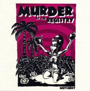 Murder At The Registry - Notsorry