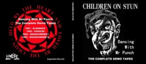Children On Stun - Dancing With Mr Punch (The Complete Demo Tapes)