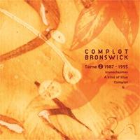Complot Bronswick - Tome 2 1987-1995