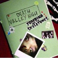 Zombina And The Skeletones - Death Valley High
