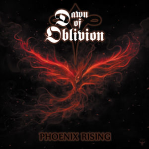 Dawn Of Oblivion - Phoenix Rising