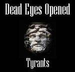 Dead Eyes Opened - Tyrants