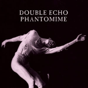 Double Echo - Phantomime