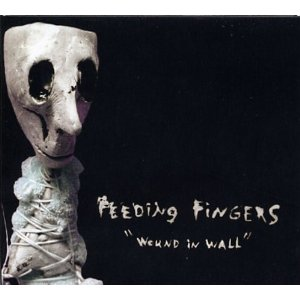 Feeding Fingers - Wound In Wall (+ bonus 7)