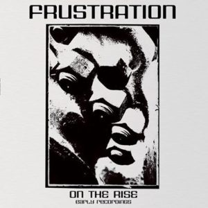 Frustration - On The Rise - Early Recordings