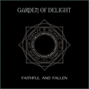 Garden Of Delight - Faithful And Fallen (rediscovered 2013)