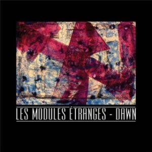Les Modules Etranges - Dawn