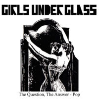 Girls Under Glass - The Question
