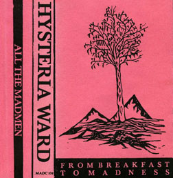 Hysteria Ward - From Breakfast To Madness
