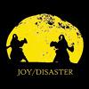 Joy/Disaster -