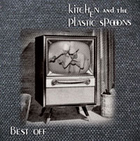 Kitchen and the Plastic Spoons - Best Off