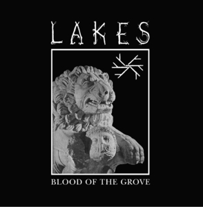 Lakes - Blood Of The Grove