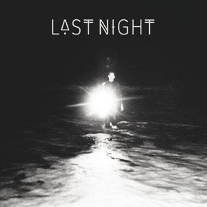 Last Night - Last Night