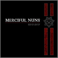 Merciful Nuns - Body Of Light EP