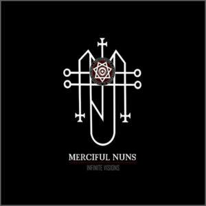 Merciful Nuns - Infinite Visions