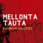 Mellonta Tauta - Rainbow Melodies