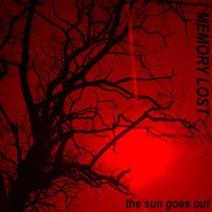 Memory Lost - The Sun Goes Out