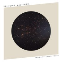 Principe Valiente - Choirs Of Blessed Youth