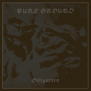 Pure Ground - Giftgarten