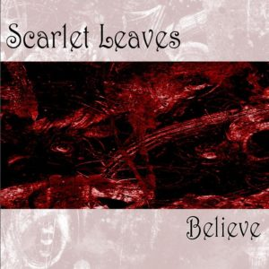 Scarlet Leaves - Believe