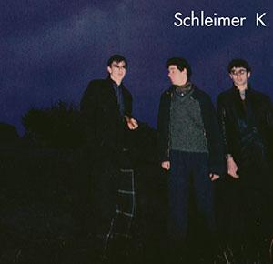 Schleimer K - 1981 First Album Plus Bonus Tracks