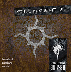 Still Patient ? - Retrospective 88·2·99