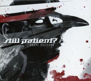 Still Patient ?  - Shape Shifters