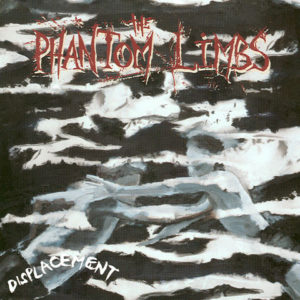 The Phantom Limbs - Displacement