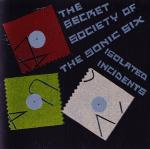 The Secret Society Of The Sonic Six - Isolated Incidents