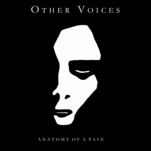 Other Voices - Anatomy of Pain