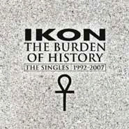 Ikon - The Burden Of History - The Singles 1992-2007