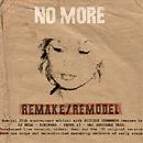 NO MORE - Remake / Remodel