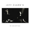 Jeff Clark's EP Collection